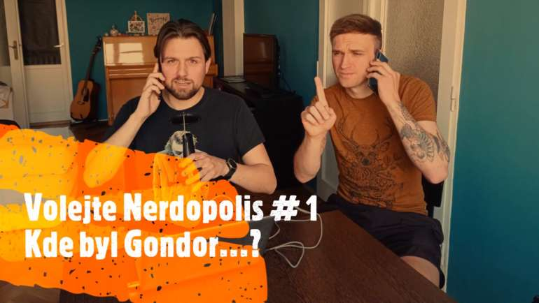 Volejte Nerdopolis: #1 Kde byl Gondor...?